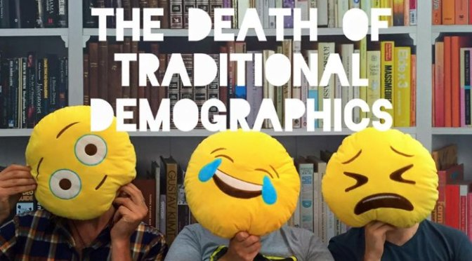 The Death of Traditional Demographics
